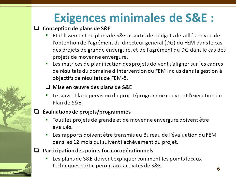 Exigences minimales de S&E :