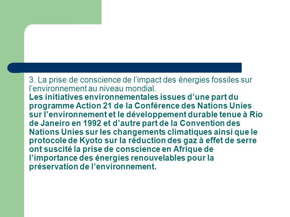 3. La prise de conscience de l'impact des énergies fossiles sur l'environnement au niveau mondial.