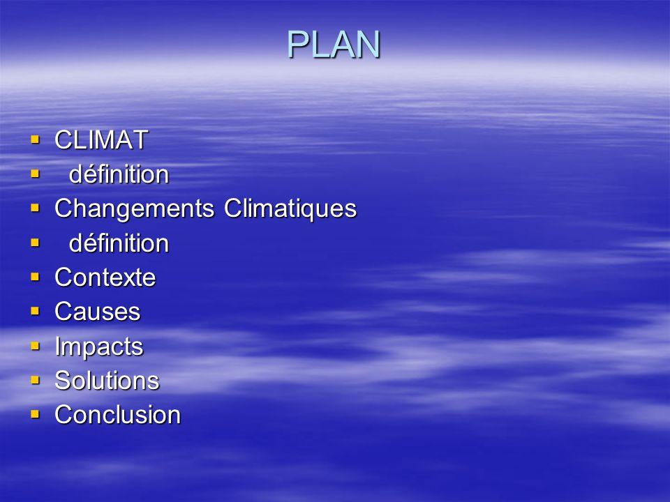 PLAN CLIMAT définition Changements Climatiques Contexte Causes Impacts