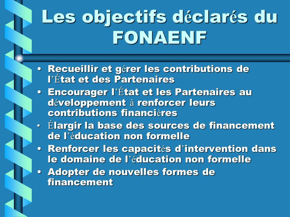 Les objectifs déclarés du FONAENF