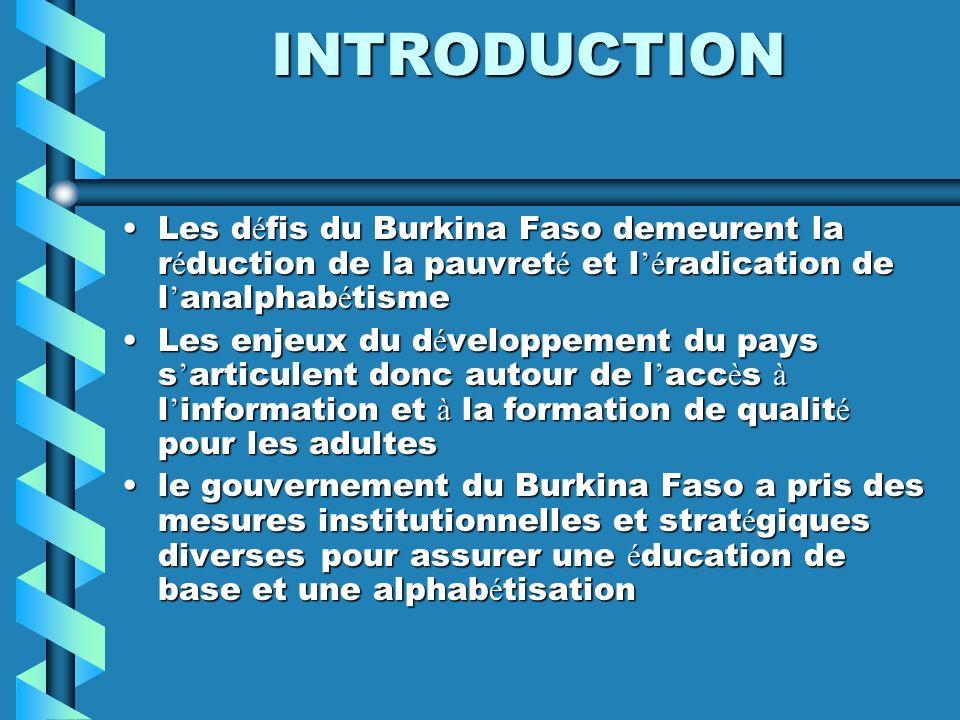 INTRODUCTION Les défis du Burkina Faso demeurent la réduction de la pauvreté et l'éradication de l'analphabétisme.