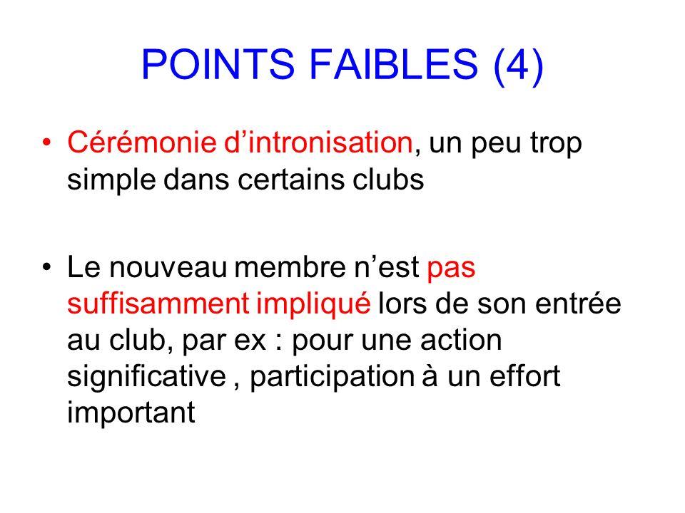 POINTS FAIBLES (4) Cérémonie d'intronisation, un peu trop simple dans certains clubs.