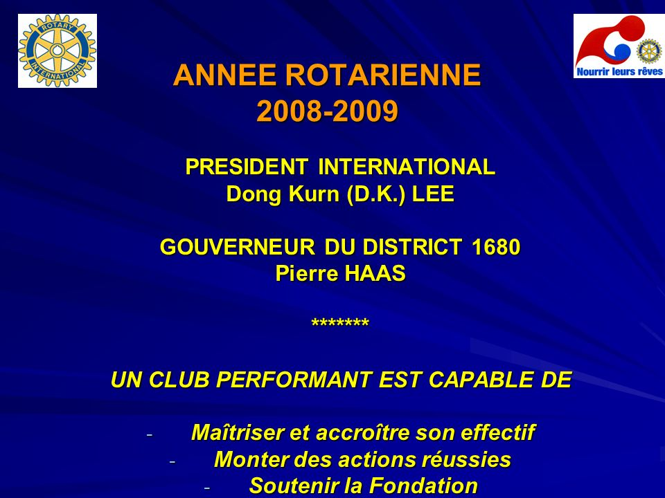 ANNEE ROTARIENNE 2008-2009 PRESIDENT INTERNATIONAL