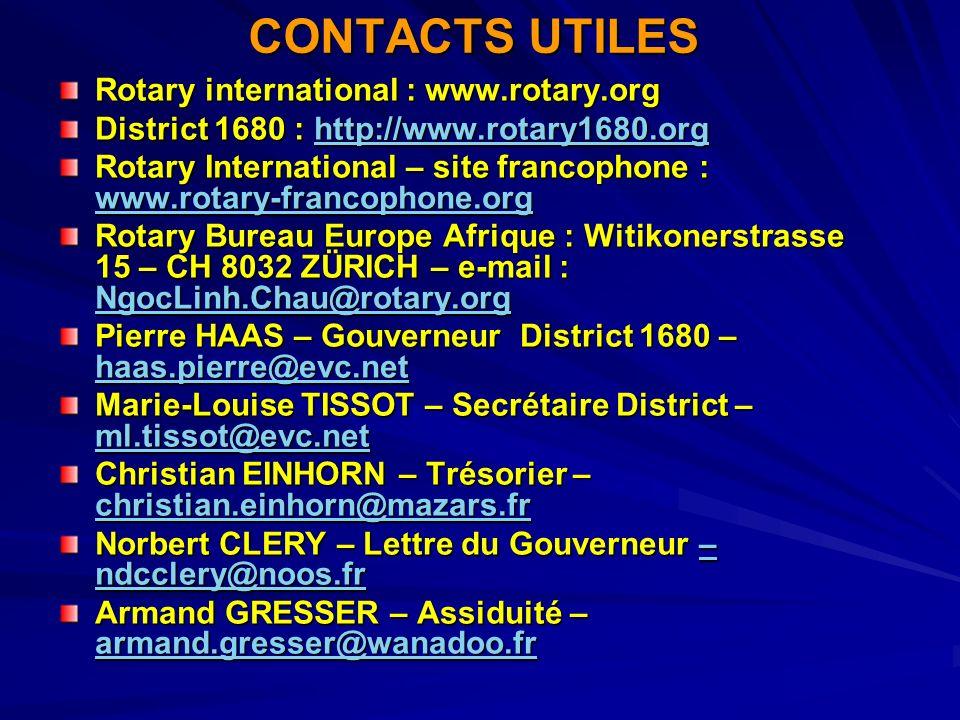 CONTACTS UTILES Rotary international : www.rotary.org