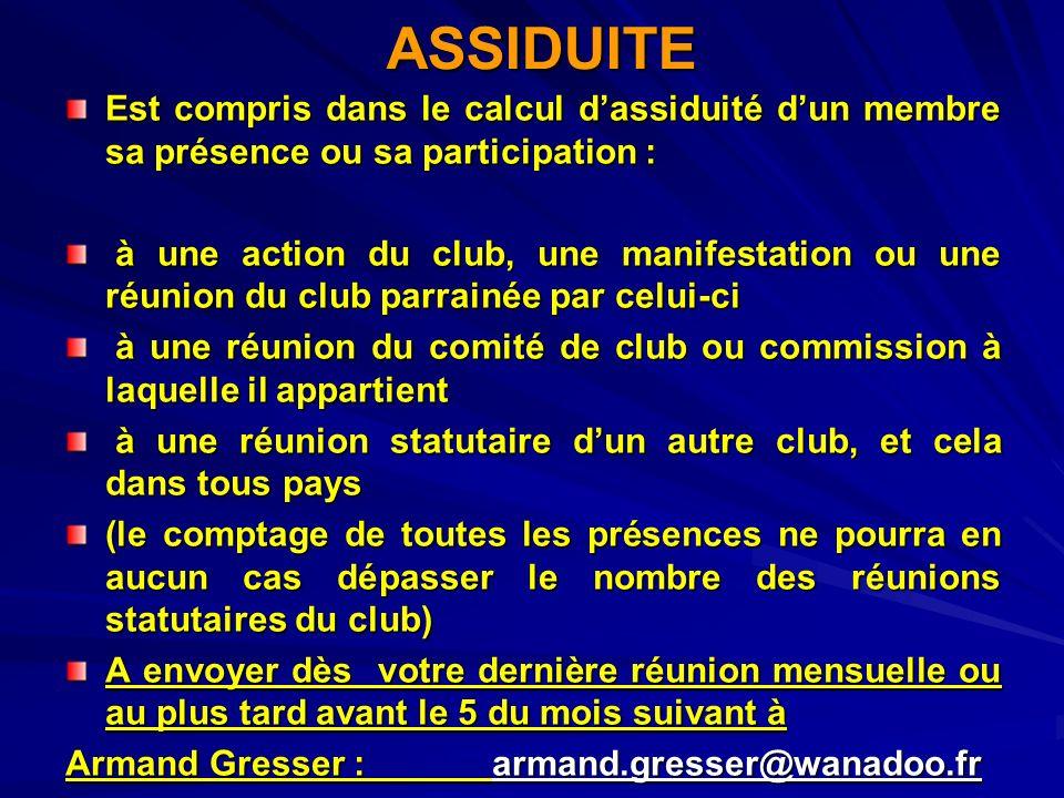 ASSIDUITEEst compris dans le calcul d'assiduité d'un membre sa présence ou sa participation :