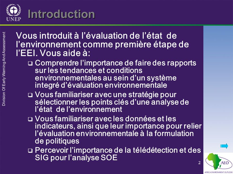 Introduction Vous introduit à l'évaluation de l'état de l'environnement comme première étape de l'EEI. Vous aide à: