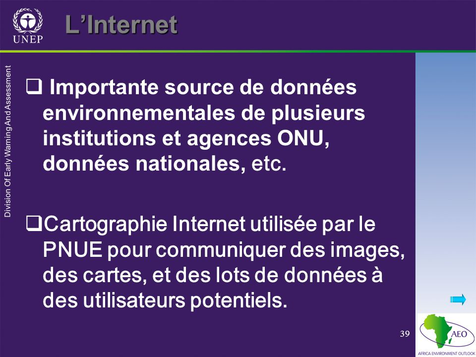 L'Internet Importante source de données environnementales de plusieurs institutions et agences ONU, données nationales, etc.