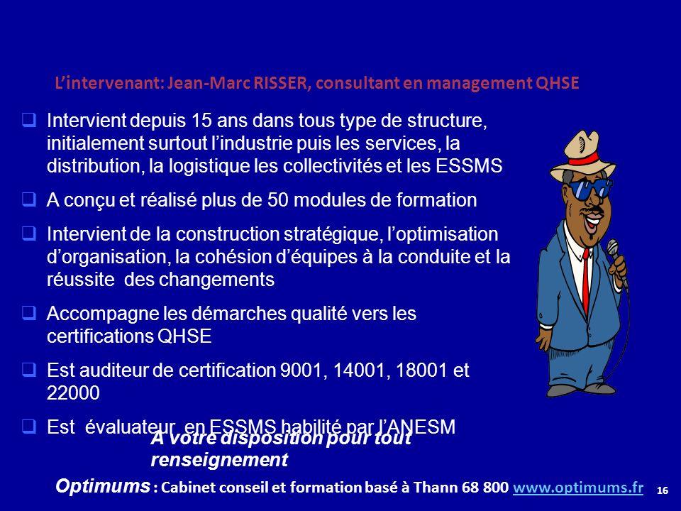L'intervenant: Jean-Marc RISSER, consultant en management QHSE
