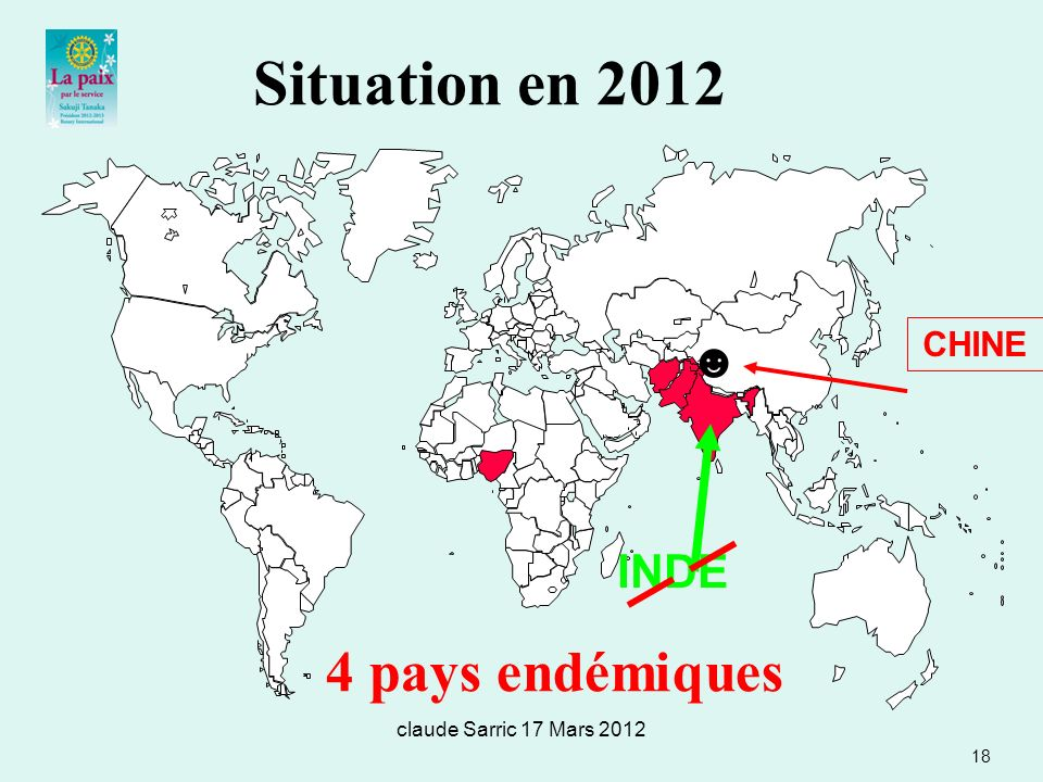 Situation en 2012 4 pays endémiques ☻ INDE CHINE
