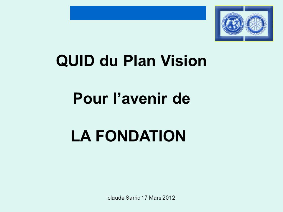 QUID du Plan Vision Pour l'avenir de LA FONDATION