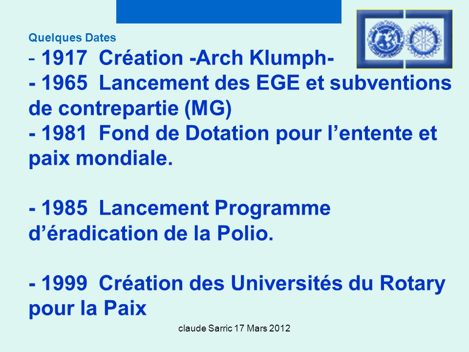 - 1999 Création des Universités du Rotary pour la Paix