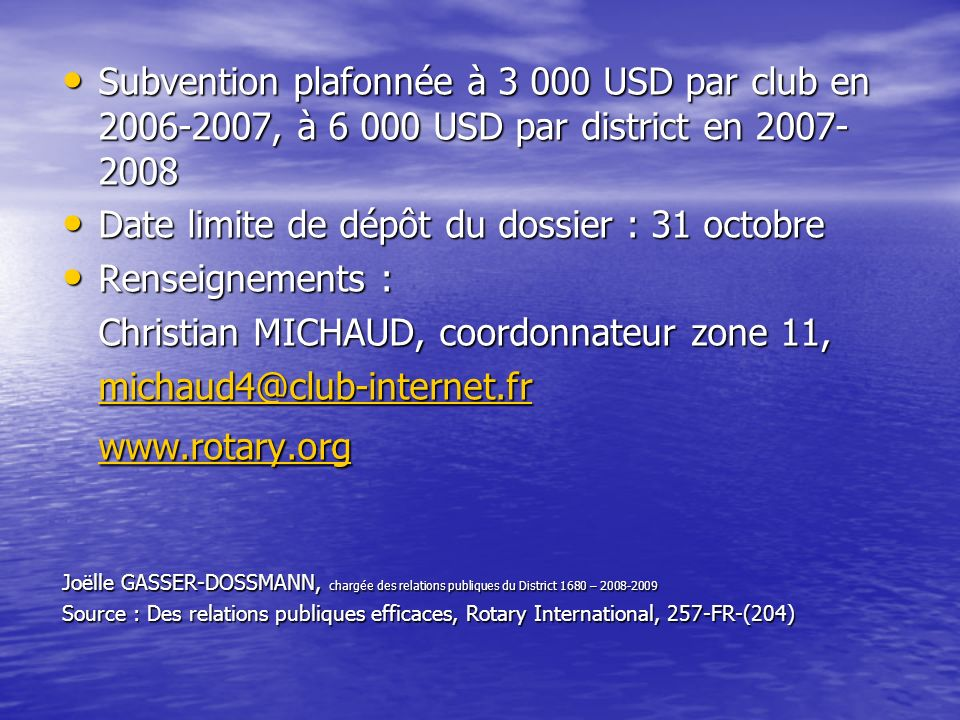 Subvention plafonnée à 3 000 USD par club en 2006-2007, à 6 000 USD par district en 2007-2008
