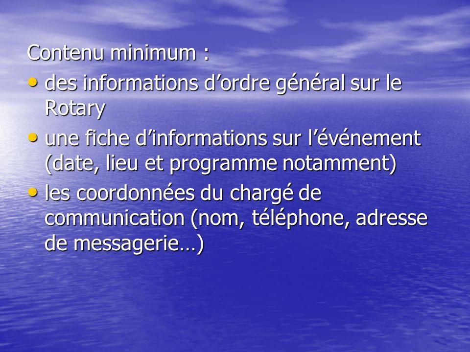 Contenu minimum : des informations d'ordre général sur le Rotary. une fiche d'informations sur l'événement (date, lieu et programme notamment)