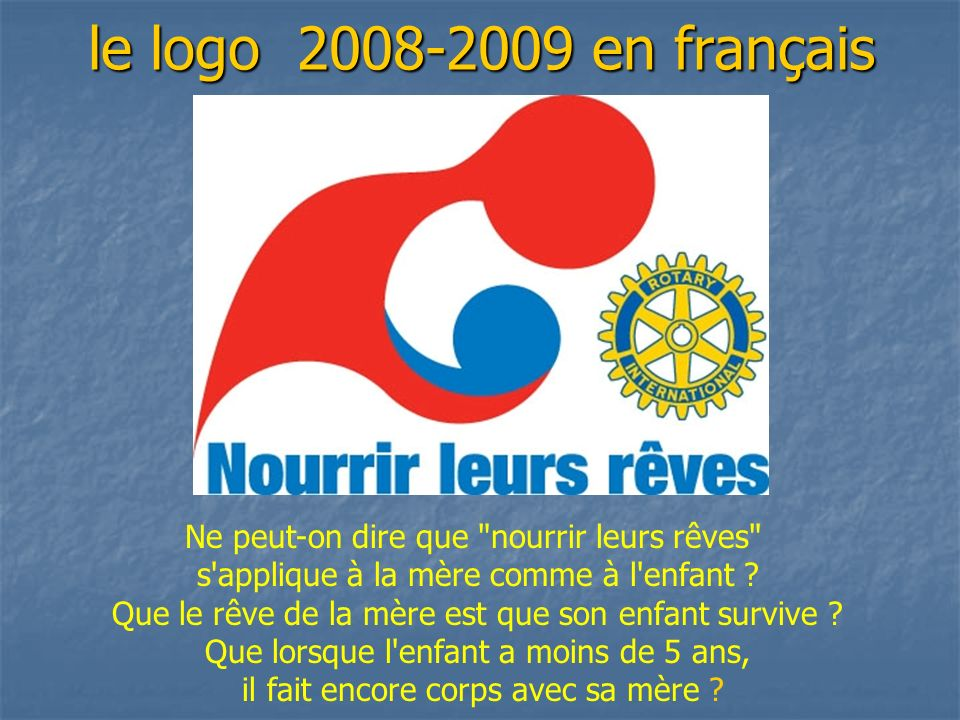 le logo 2008-2009 en français Ne peut-on dire que nourrir leurs rêves s applique à la mère comme à l enfant