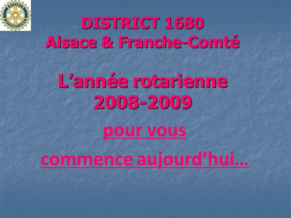 DISTRICT 1680 Alsace & Franche-Comté L'année rotarienne 2008-2009