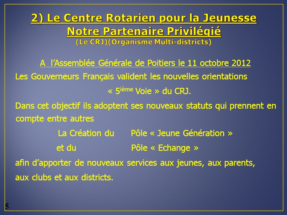 2) Le Centre Rotarien pour la Jeunesse Notre Partenaire Privilégié (Le CRJ)(Organisme Multi-districts)