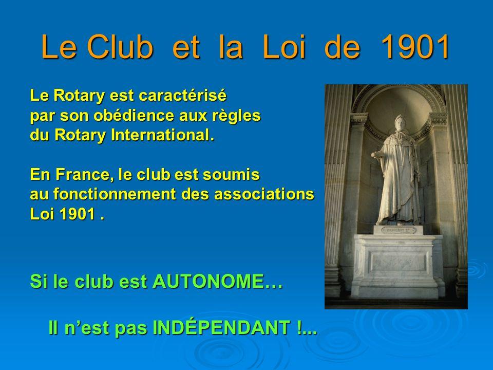 Le Club et la Loi de 1901 Si le club est AUTONOME…