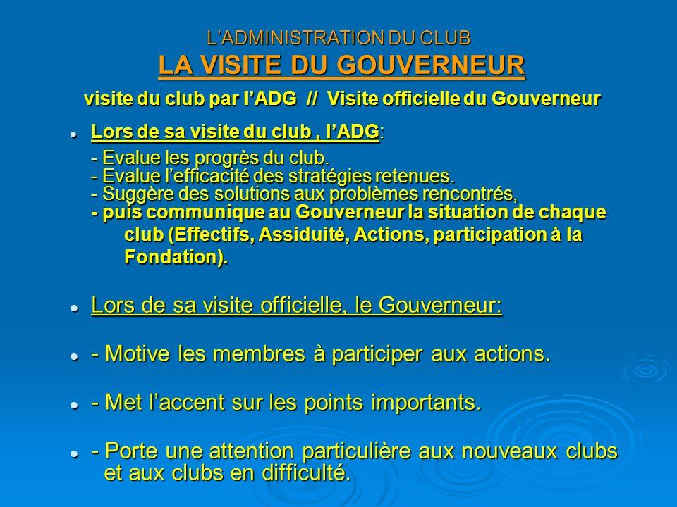 L'ADMINISTRATION DU CLUB LA VISITE DU GOUVERNEUR