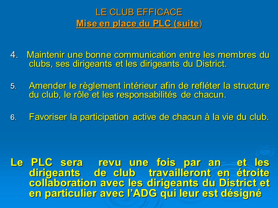 LE CLUB EFFICACE Mise en place du PLC (suite)