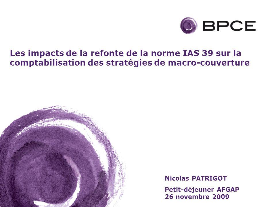 Les impacts de la refonte de la norme IAS 39 sur la comptabilisation des stratégies de macro-couverture