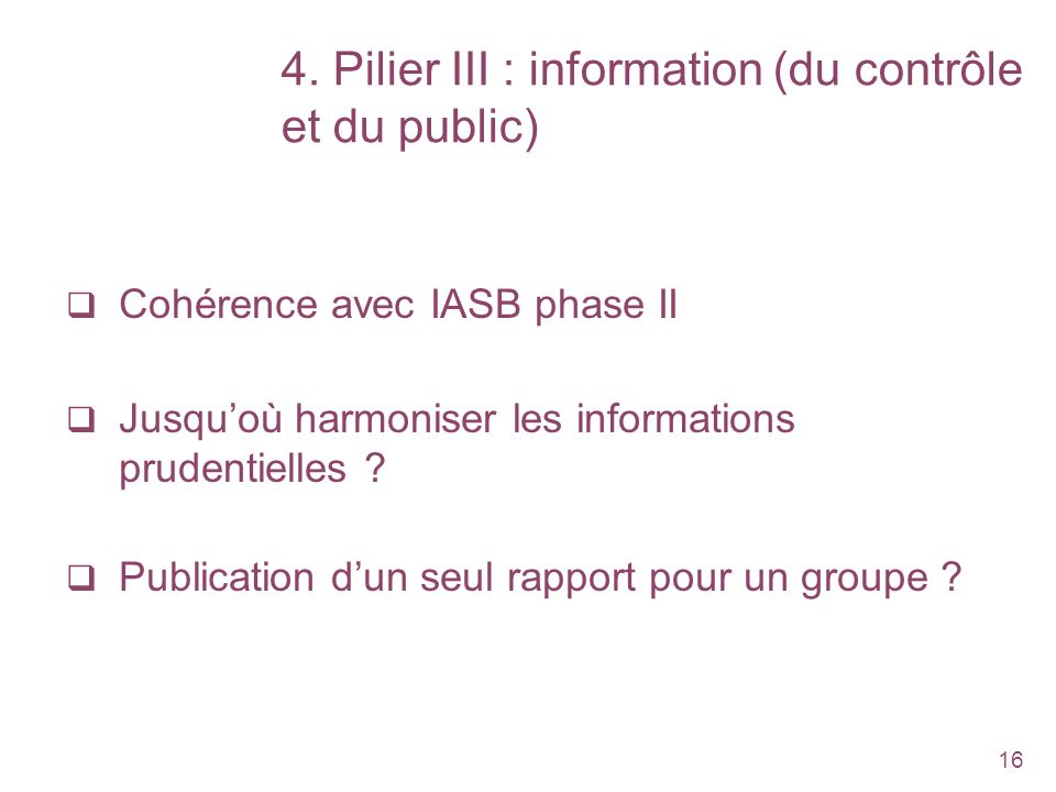 4. Pilier III : information (du contrôle et du public)
