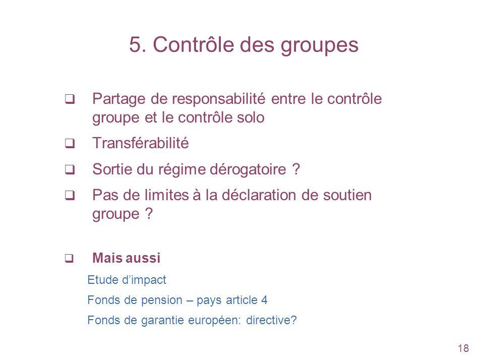 5. Contrôle des groupes Partage de responsabilité entre le contrôle groupe et le contrôle solo. Transférabilité.