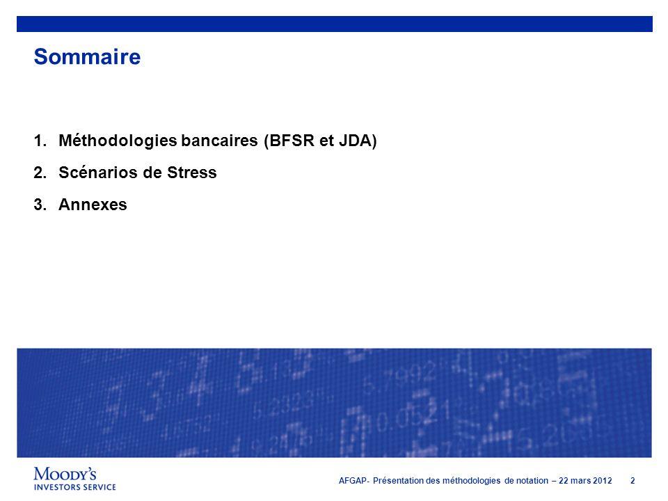 Sommaire Méthodologies bancaires (BFSR et JDA) Scénarios de Stress