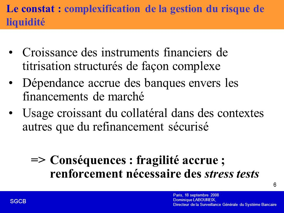 Le constat : complexification de la gestion du risque de liquidité