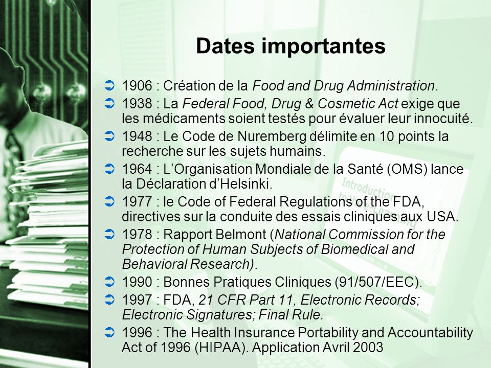 Dates importantes 1906 : Création de la Food and Drug Administration.