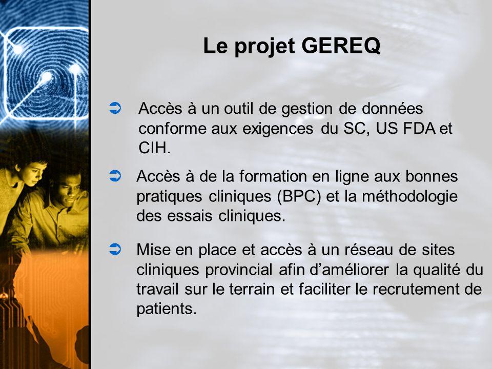 Le projet GEREQ Accès à un outil de gestion de données conforme aux exigences du SC, US FDA et CIH.