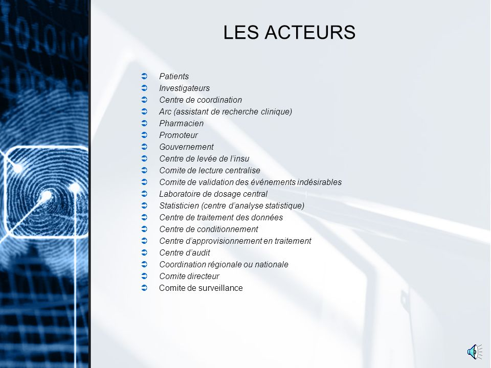 LES ACTEURS Patients Investigateurs Centre de coordination