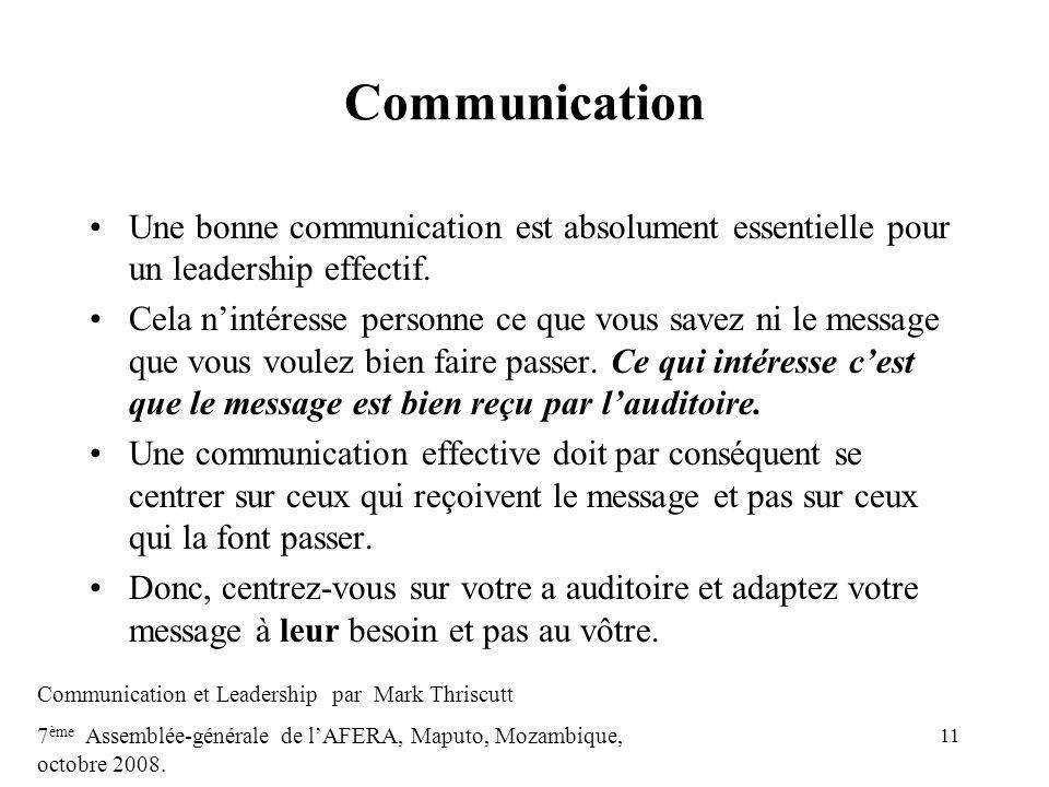 Communication Une bonne communication est absolument essentielle pour un leadership effectif.