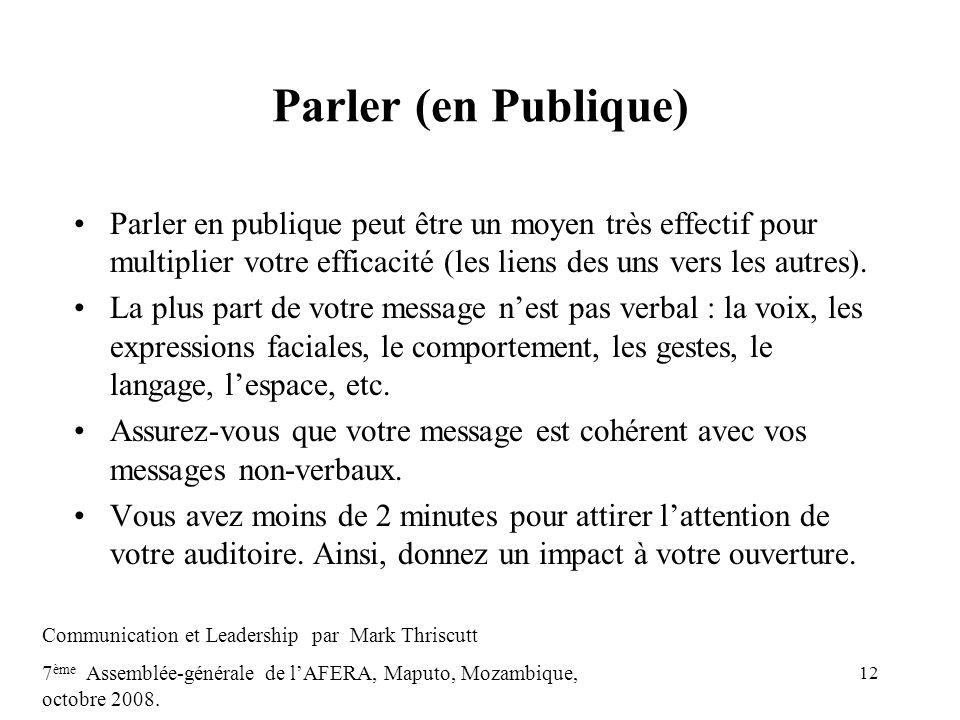 Parler (en Publique) Parler en publique peut être un moyen très effectif pour multiplier votre efficacité (les liens des uns vers les autres).