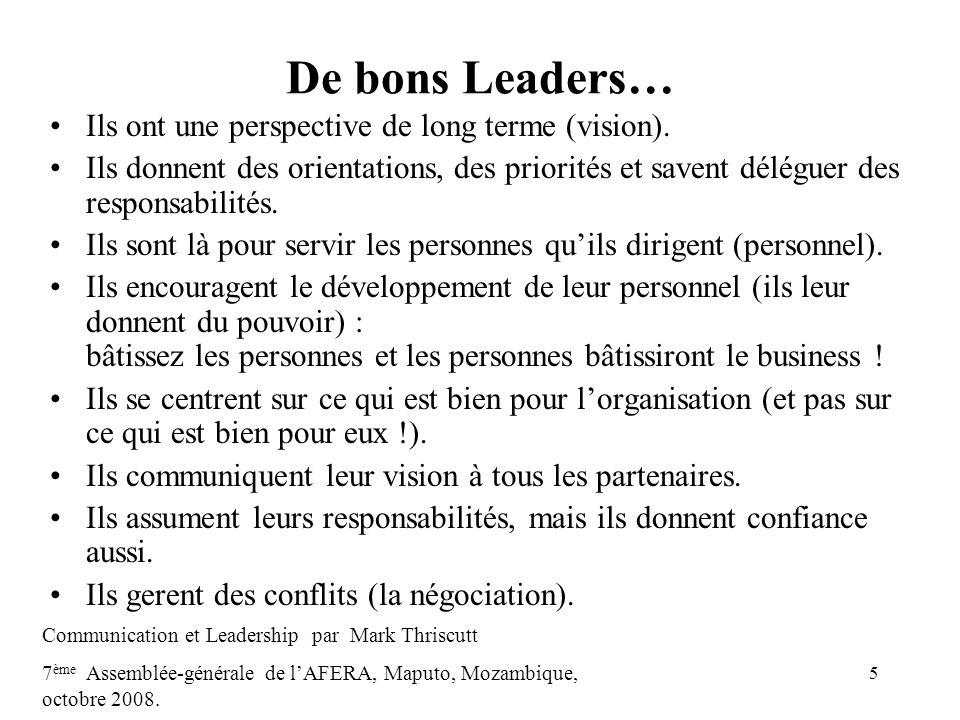 De bons Leaders… Ils ont une perspective de long terme (vision).
