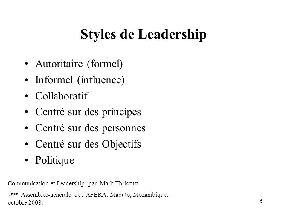 Styles de Leadership Autoritaire (formel) Informel (influence)