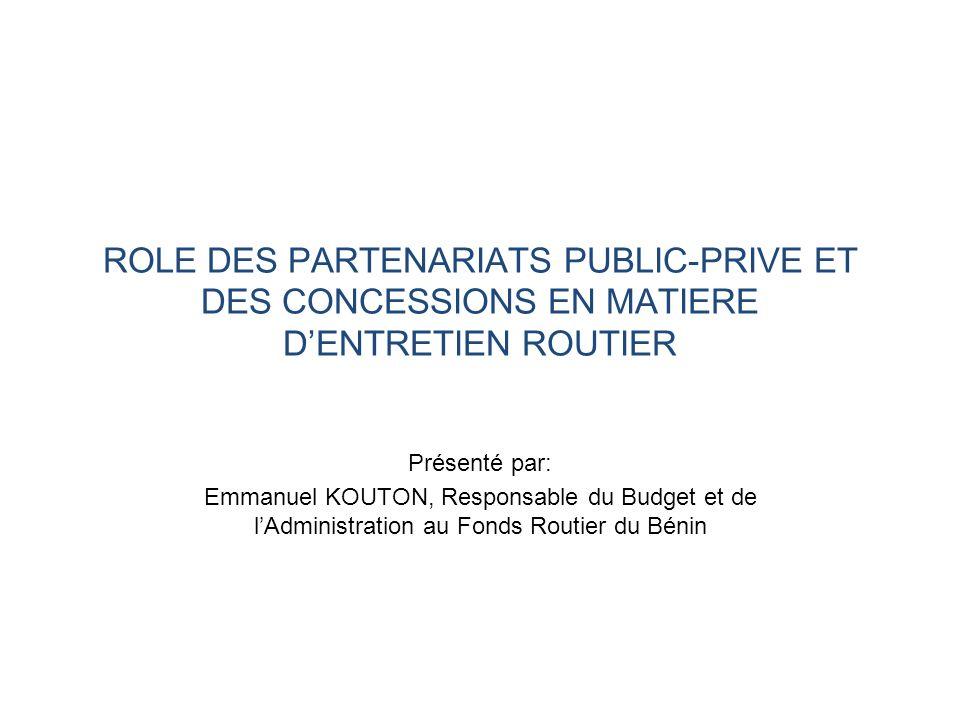 ROLE DES PARTENARIATS PUBLIC-PRIVE ET DES CONCESSIONS EN MATIERE D'ENTRETIEN ROUTIER