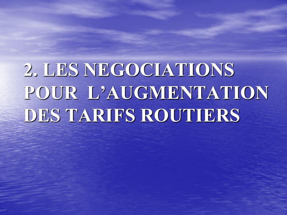 2. LES NEGOCIATIONS POUR L'AUGMENTATION DES TARIFS ROUTIERS