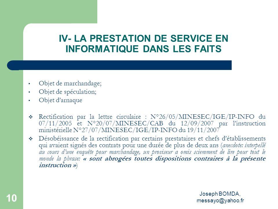 IV- LA PRESTATION DE SERVICE EN INFORMATIQUE DANS LES FAITS