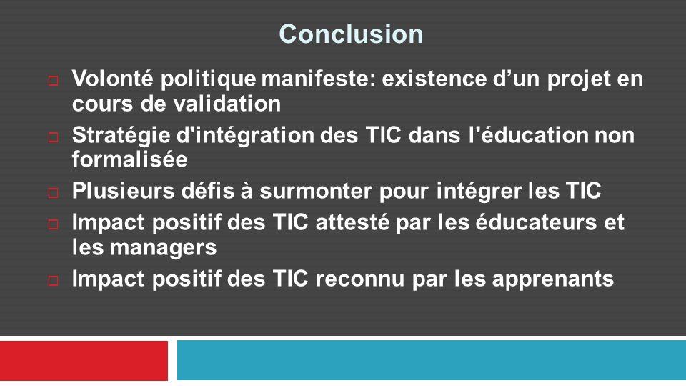 Conclusion Volonté politique manifeste: existence d'un projet en cours de validation.