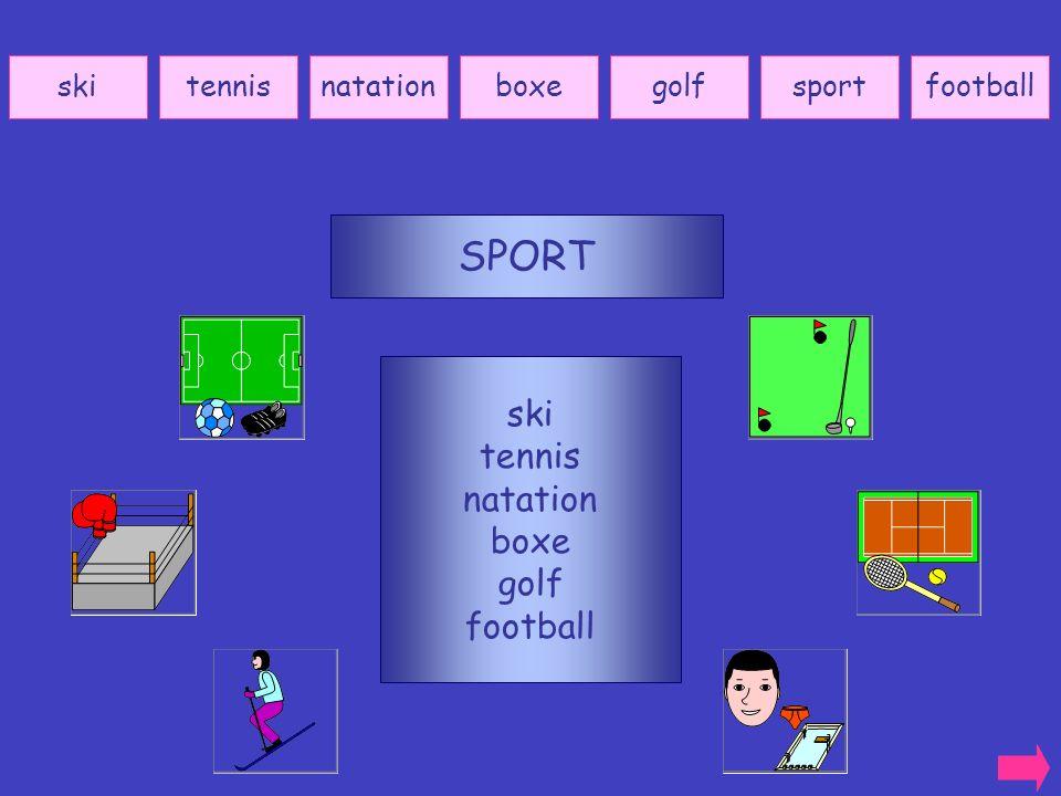 SPORT ski tennis natation boxe golf football ski tennis natation boxe
