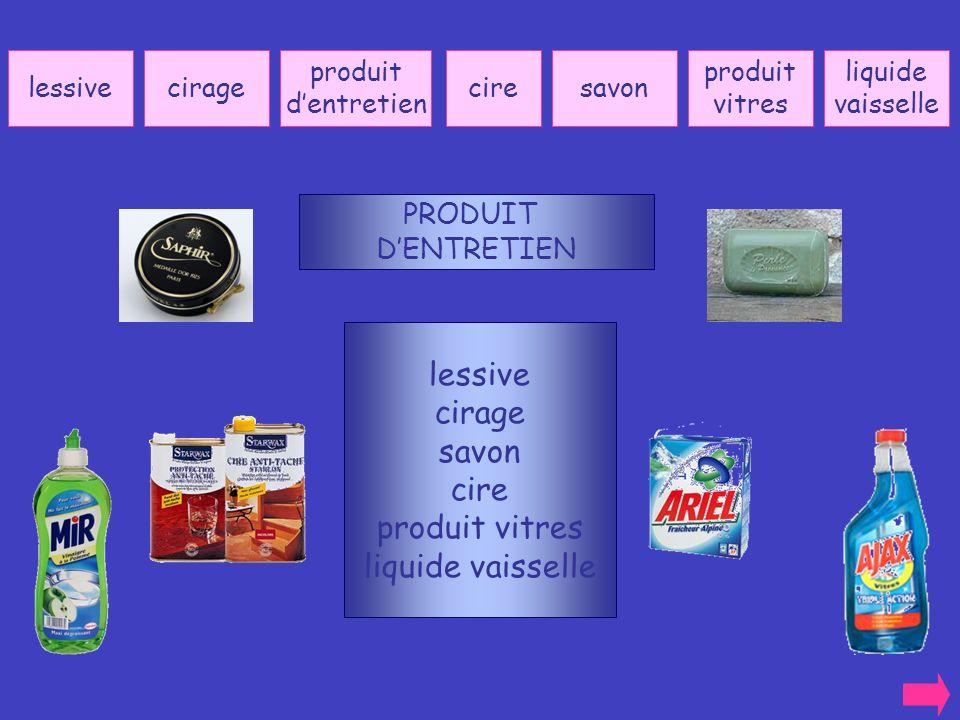 lessive cirage savon cire produit vitres liquide vaisselle PRODUIT