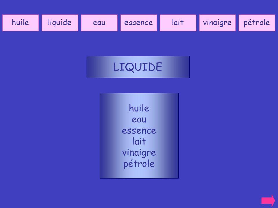 LIQUIDE huile eau essence lait vinaigre pétrole huile liquide eau