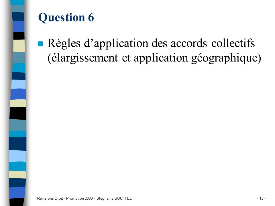 Question 6 Règles d'application des accords collectifs (élargissement et application géographique)