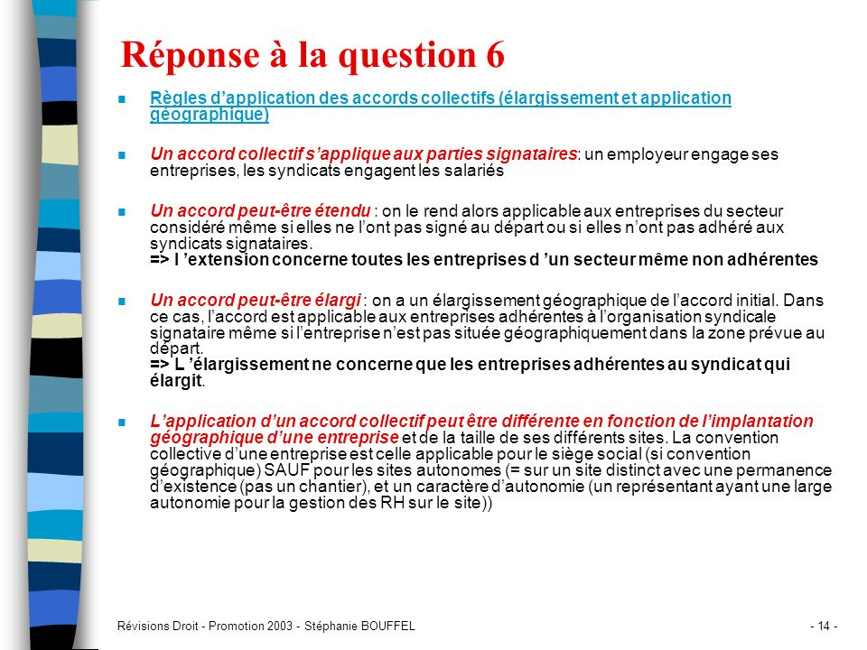 Réponse à la question 6 Règles d'application des accords collectifs (élargissement et application géographique)