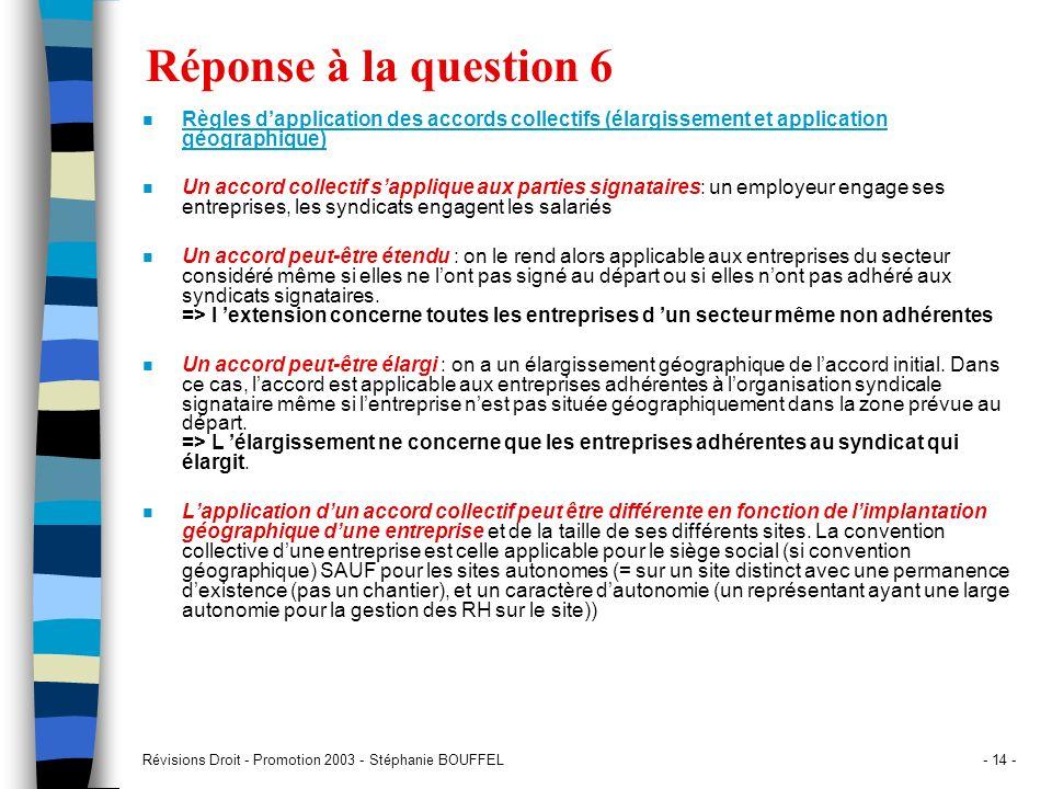 Réponse à la question 6Règles d'application des accords collectifs (élargissement et application géographique)