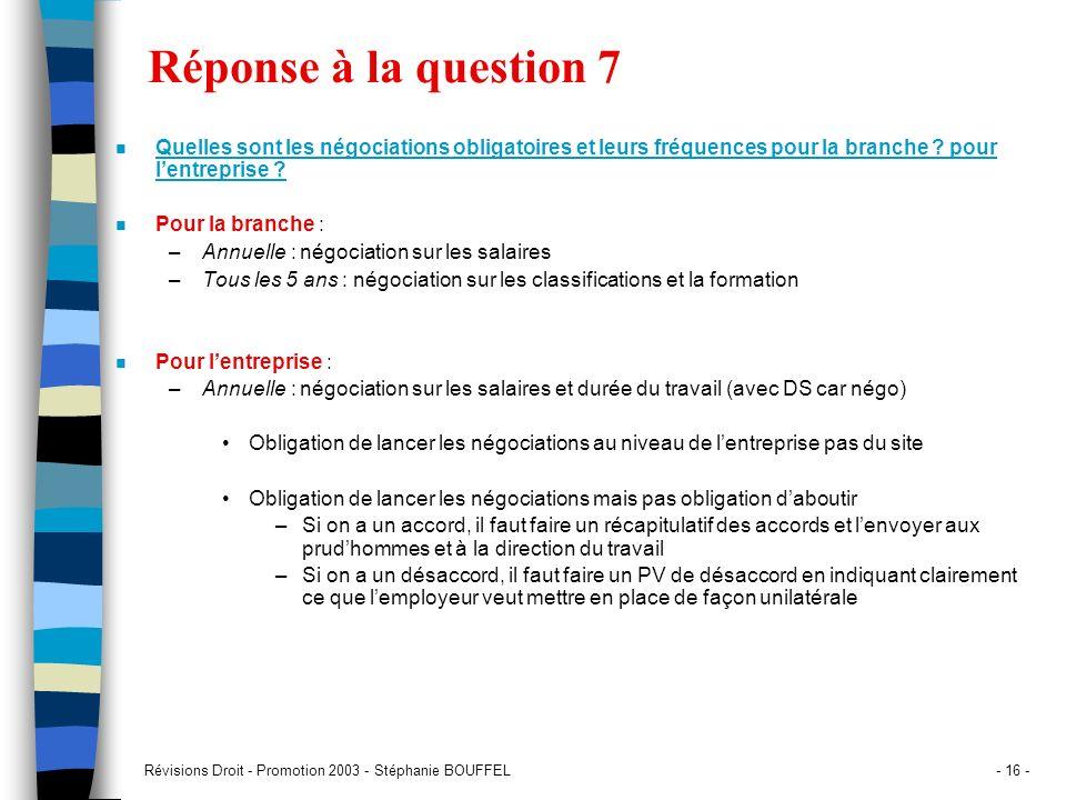 Réponse à la question 7 Quelles sont les négociations obligatoires et leurs fréquences pour la branche pour l'entreprise