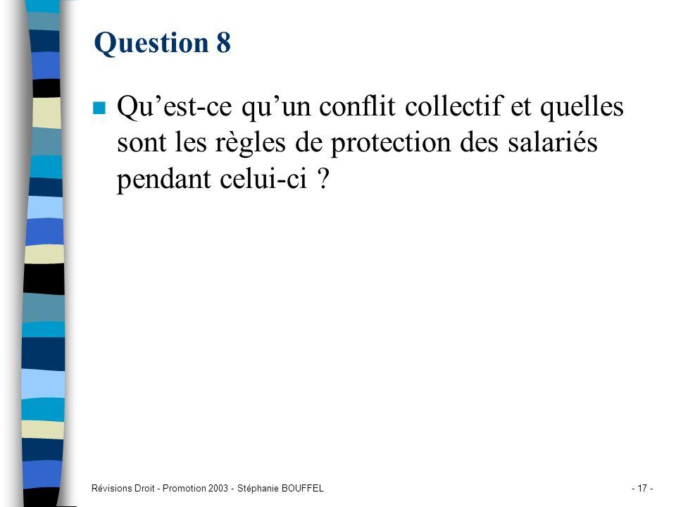 Question 8 Qu'est-ce qu'un conflit collectif et quelles sont les règles de protection des salariés pendant celui-ci