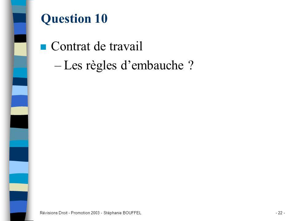 Question 10 Contrat de travail Les règles d'embauche