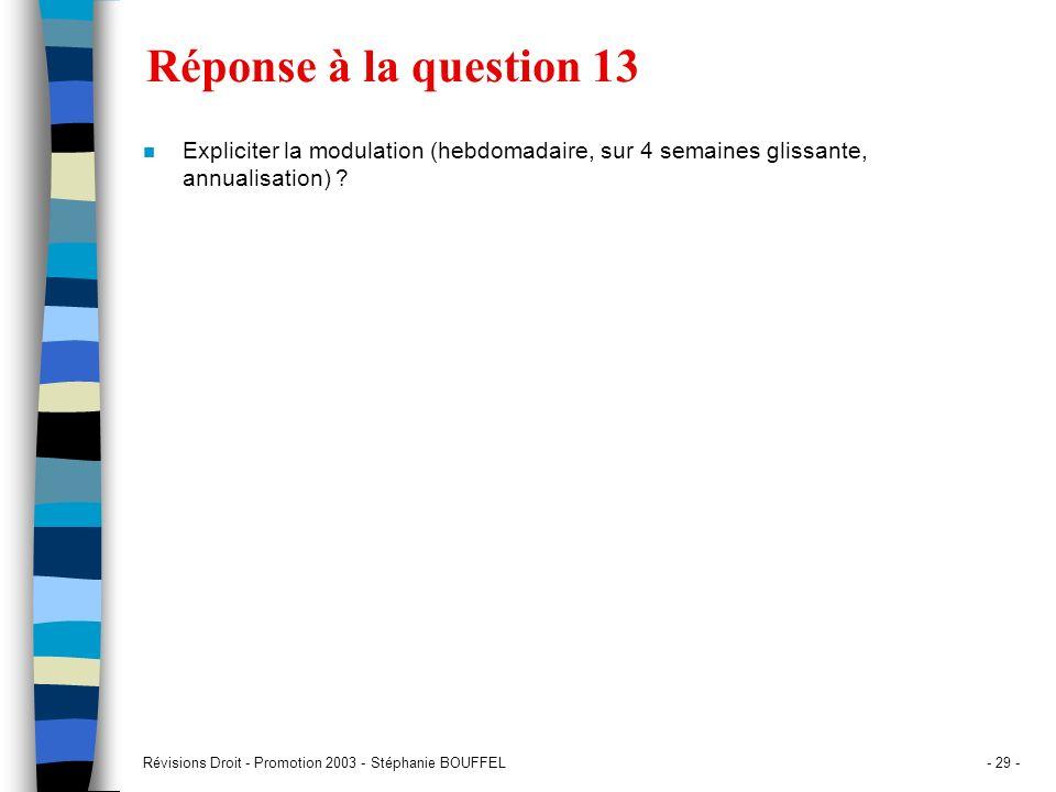 Réponse à la question 13 Expliciter la modulation (hebdomadaire, sur 4 semaines glissante, annualisation)
