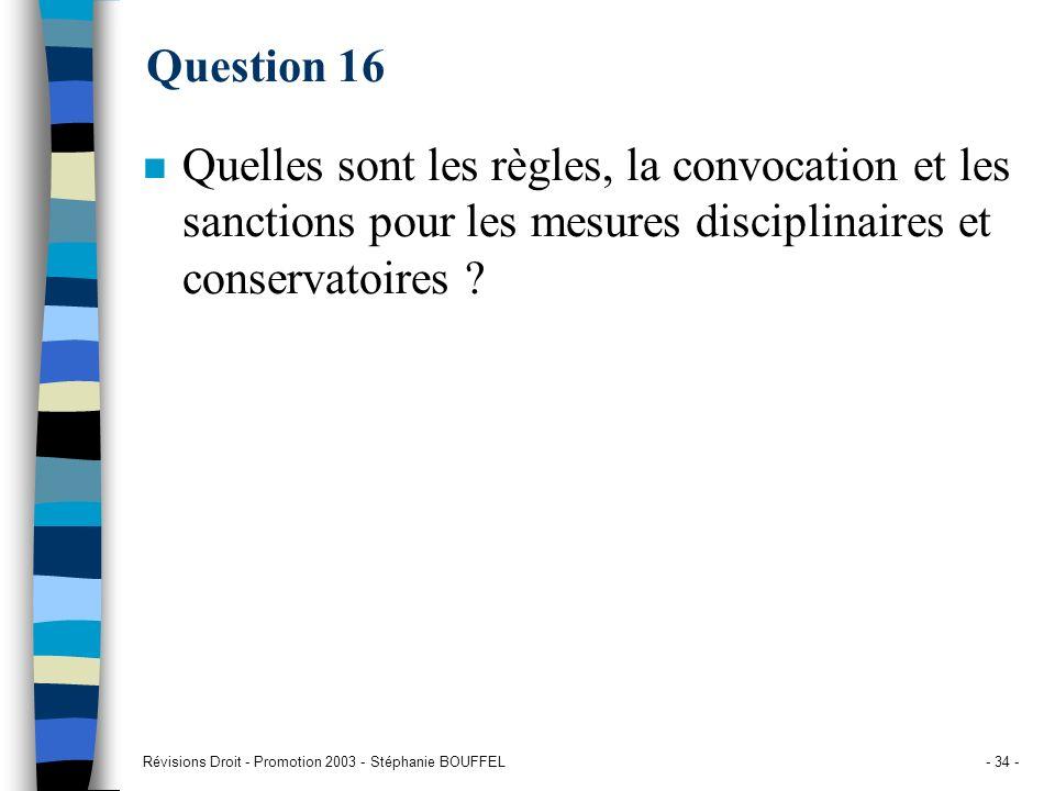 Question 16 Quelles sont les règles, la convocation et les sanctions pour les mesures disciplinaires et conservatoires